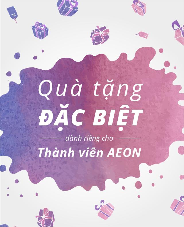 qua tang dac biet danh rieng cho thanh vien AEON