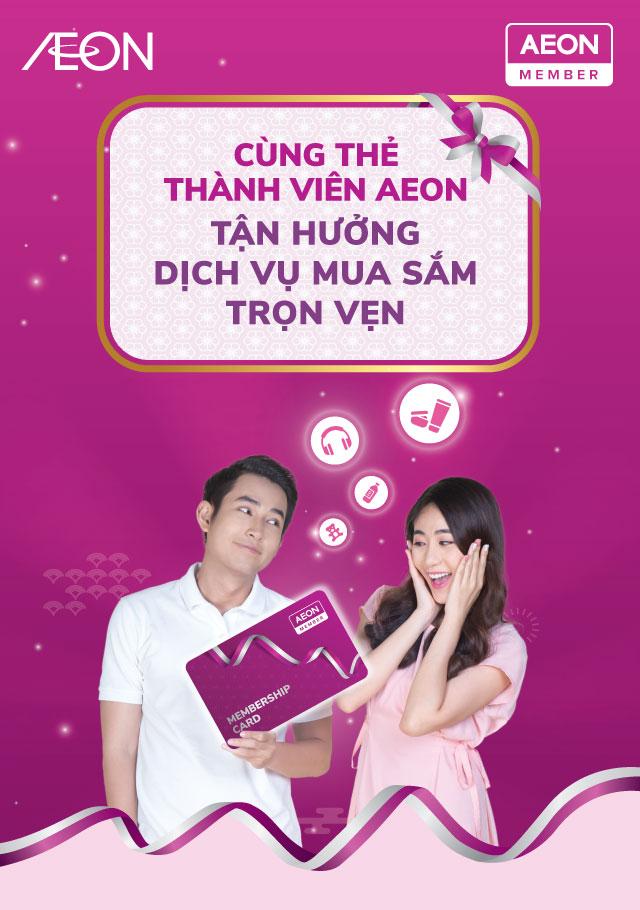 Cùng thẻ thành viên AEON tận hưởng Dịch vụ mua sắm trọn vẹn
