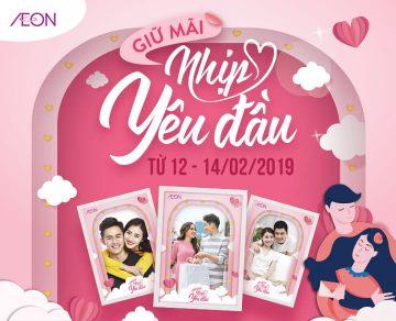 AEON Giữ Mãi Nhịp Yêu Đầu Valentine 2019
