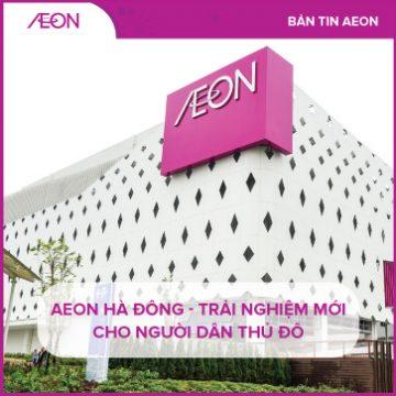 Aeon Hà Đông - trải nghiệm mới cho người dân thủ đô