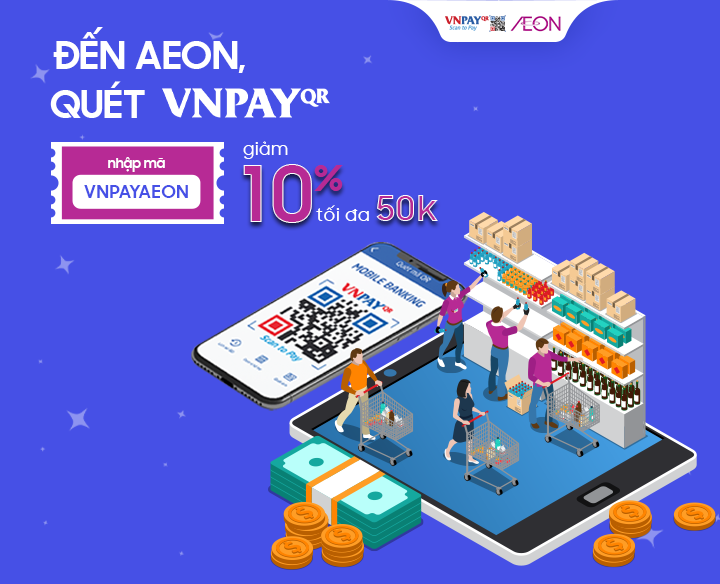 SCAN VNPAY-QR TO GET 10% DISCOUNT (MAXIMUM 50,000 VND)
