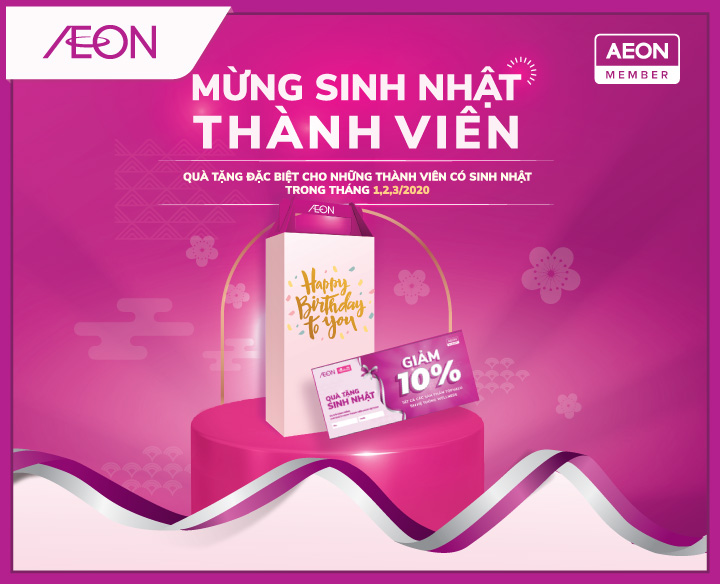 EXCLUSIVE GIFTS TO AEON MEMBER BIRTHDAY IN JAN, FEB, MARCH/2020