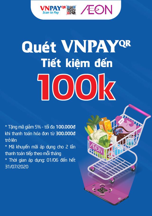 ƯU ĐÃI ĐẾN 100,000Đ KHI SỬ DỤNG VNPAY-QR TẠI AEON