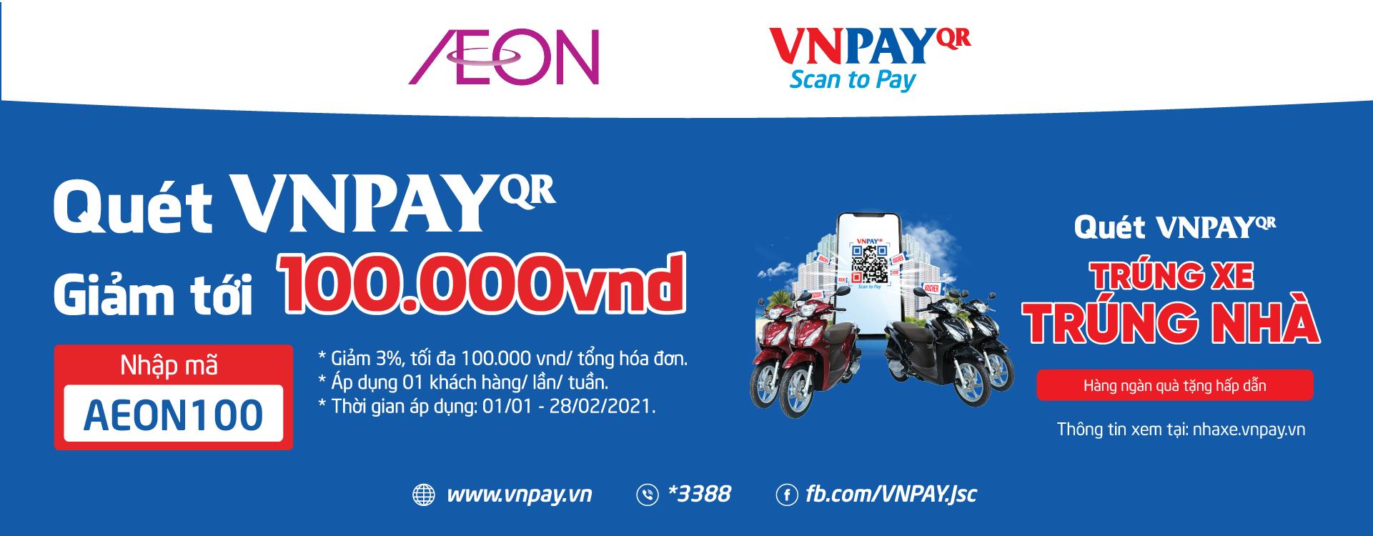 QUÉT VNPAY-QR, GIẢM TỚI 100,000Đ